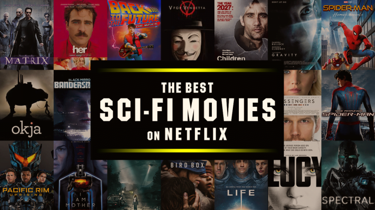 21 Best Sci-Fi Movies on Netflix of all time to watch before you Die!